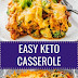 EASY KETO CASSEROLE RECIPE