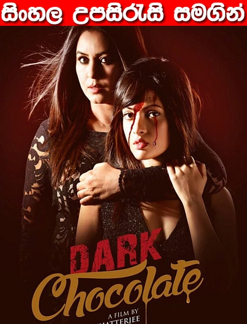 Sinhala Sub -Dark Chocolate (2016)