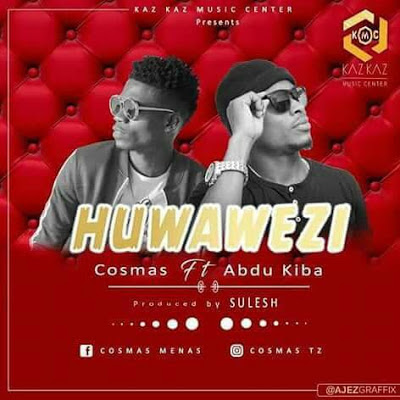 AUDIO | Cosmas ft Abdu Kiba – Huwawezi || Mp3 Download