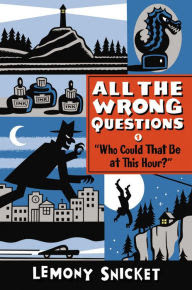 http://www.barnesandnoble.com/w/who-could-that-be-at-this-hour-lemony-snicket/1111740678?ean=9780316335478