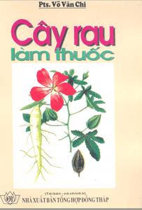 Cây rau làm thuốc - Võ Văn Chi