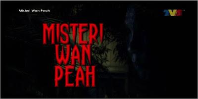 Misteri Wan Peah Episod 1