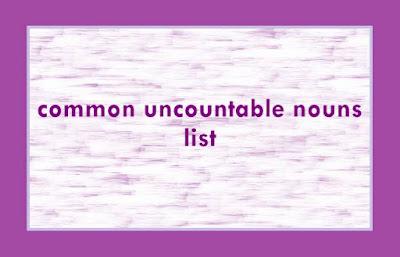 Kata Benda Yang Tidak Dapat Dihitung (Uncountable Nouns) Yang Paling Umum