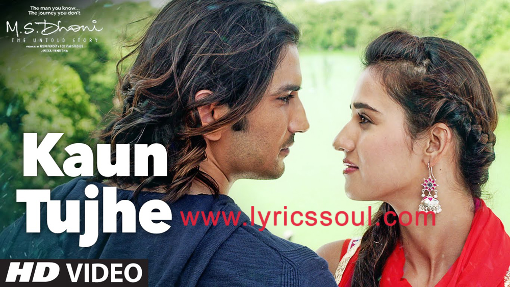 The Kaun Tujhe lyrics from 'The Untold Story', The song has been sung by Palak Muchhal, , . featuring Sushant Singh Rajput, MS Dhoni, Disha Patani, . The music has been composed by Amaal Mallik, , . The lyrics of Kaun Tujhe has been penned by Manoj Muntashir,