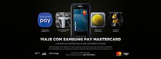 Promoção Viaje com Samsung Pay e MasterCard