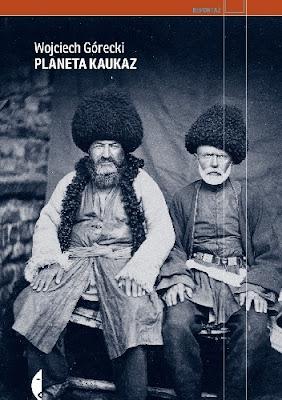Planeta Kaukaz - Wojciech Górecki