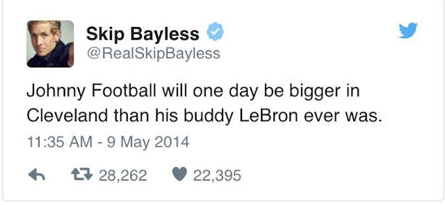 Twitter: Skip Bayless. Johnny football will one day be bigger in cleveland than his buddy leBron ever was.