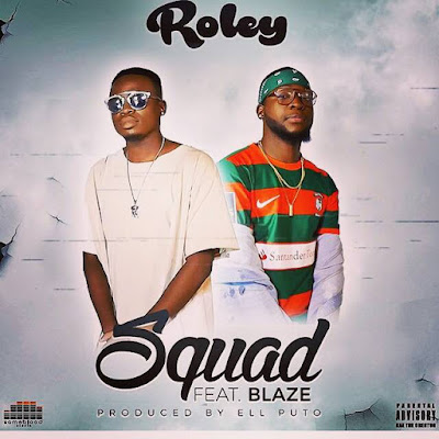 Roley feat hot Blaze - Squad (2017)