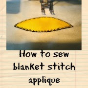 https://projectsbyjane.blogspot.sg/2014/05/machine-applique-using-blanket-stitch.html