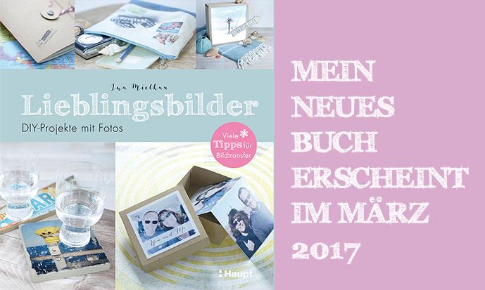 Lieblingsbilder | Mein neues Buch erscheint im März 2017