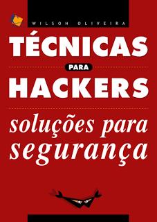 Técnicas Hacker e Soluções para Segurança  Volume 1 e Volume 2
