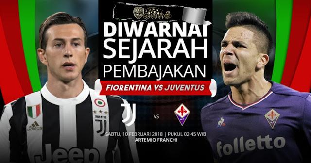 Prediksi Fiorentina Vs Juventus , Sabtu 10 February 2018 Pukul 02.45 WIB
