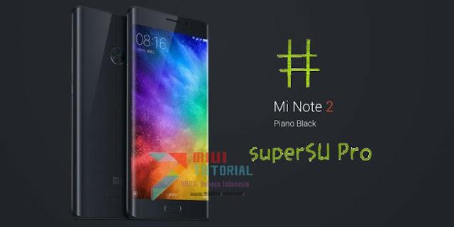Semudah Apa dan Bagaimana Cara Root SuperSU Xiaomi Mi Note 2? Yuk Langsung Simak Saja Tutorialnya Berikut Ini
