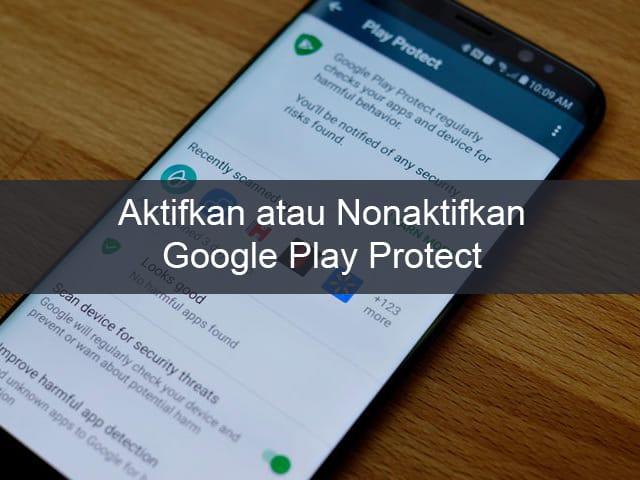 Cara Mengaktifkan/Menonaktifkan Google Play Protect 1