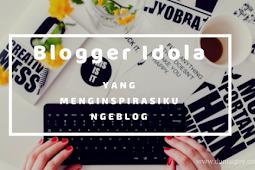 Blogger Idola yang Menginspirasiku Ngeblog