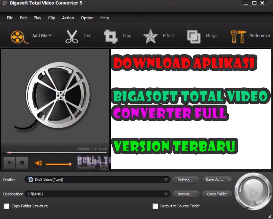 Download Aplikasi Bigasoft Total Video Converter Full Version Terbaru 2021 Bekha Tekno Tutorial Dan Serba Serbi Dunia Teknologi