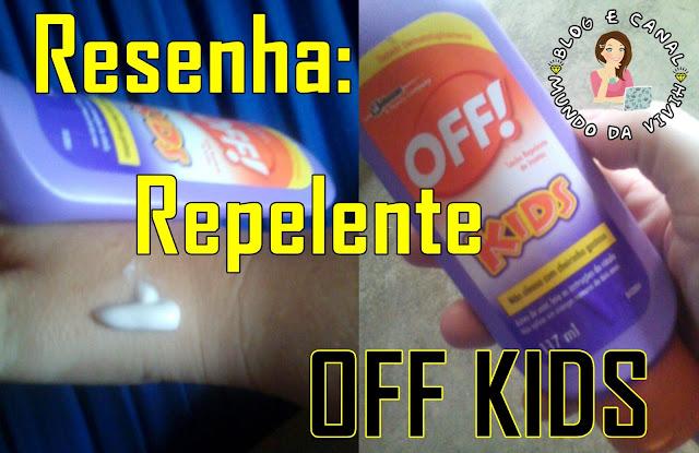 Resenha: Repelente OFF KIDS