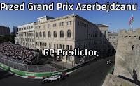 F1 Formuła 1 Grand Prix Azerbejdżanu 2018 GP Predictor