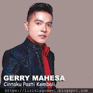 Gerry Mahesa - Cintaku Pasti Kembali
