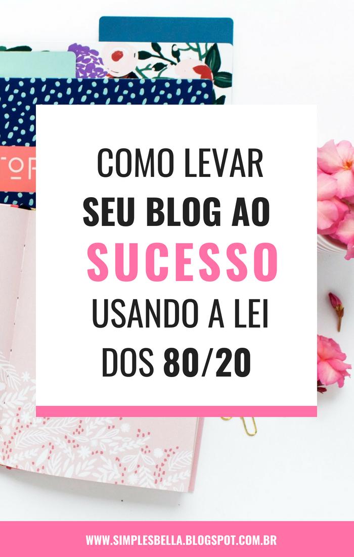 Como levar seu blog ao sucesso usando a lei dos 80/20