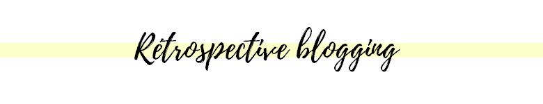 rétrospective blogging