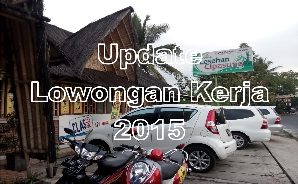 Loker Di Tasikmalaya Bursa Lowongan Kerja Depnaker Terbaru Agustus 2016 Update Lowongan Kerja Agustus 2015 Lesehan Cipasung