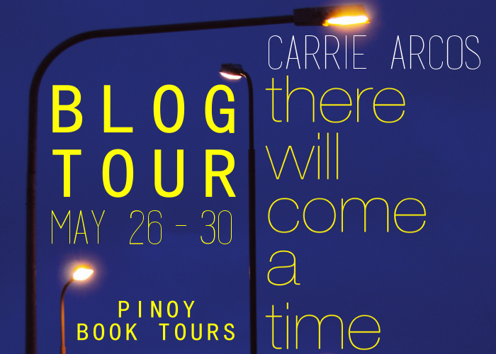 Blog Tour There Will Come A Time By Carrie Arcos Excerpt