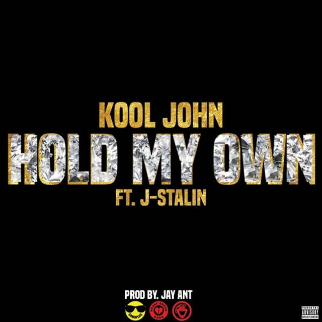 Kool John - Hold My Own (Feat. J-Stalin)