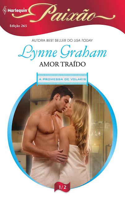 Amor Traído Harlequin Paixão - ed.265 - Lynne Graham