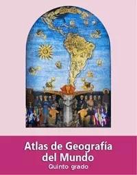 Libro de texto Atlas de Geografía del Mundo Quinto grado 2019-2020