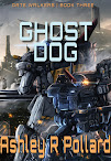 Ghost Dog: Book 3<br><i>The Gate Walker Universe</i>