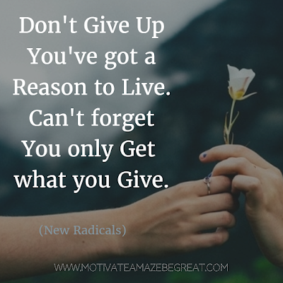 "Featured in our Most Inspirational Song Lines and Lyrics Ever checklist: New Radicals ""You Get What You Give"" inspirational song lyrics."