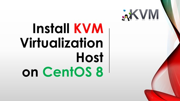 Install KVM Virtualization Host on CentOS 8