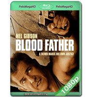 BLOOD FATHER (2016) WEB-DL 1080P HD MKV INGLÉS SUBTITULADO
