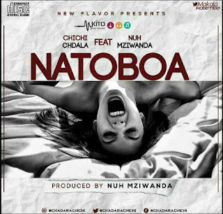 Audio | Chichi Chdala ft Nuh Mziwanda - Natoboa