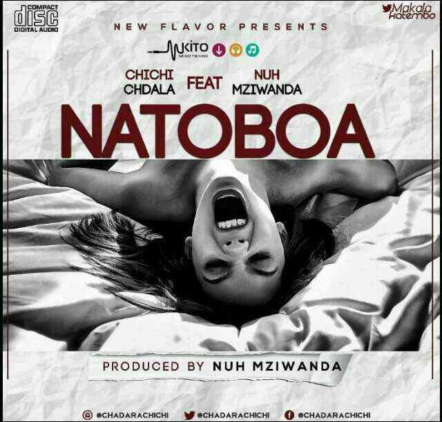 Audio | Chichi Chdala ft Nuh Mziwanda - Natoboa