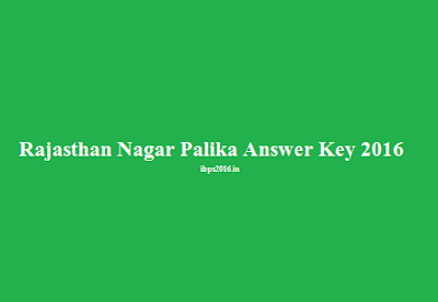 Rajasthan Nagar Palika Answer Key 2016