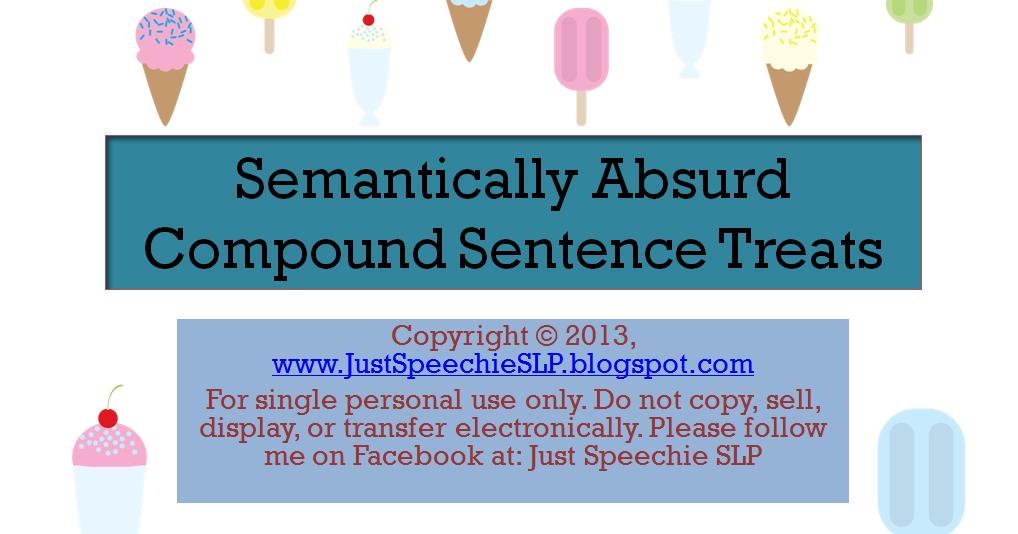 Just Speechie Slp Semantically Absurd Compound Sentence