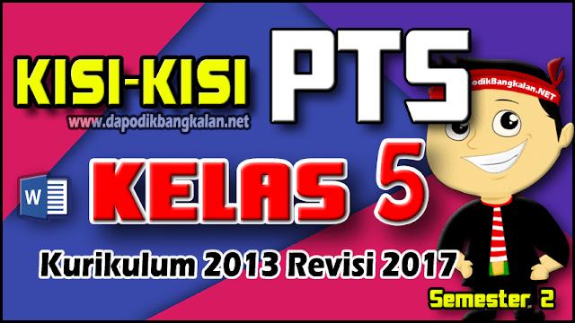 Kisi-kisi PTS UTS Kelas 5 Kurikulum 2013 Revisi 2017