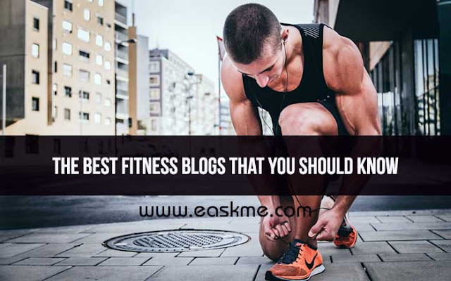 The Best Fitness Blogs That You Should Know : eAskme