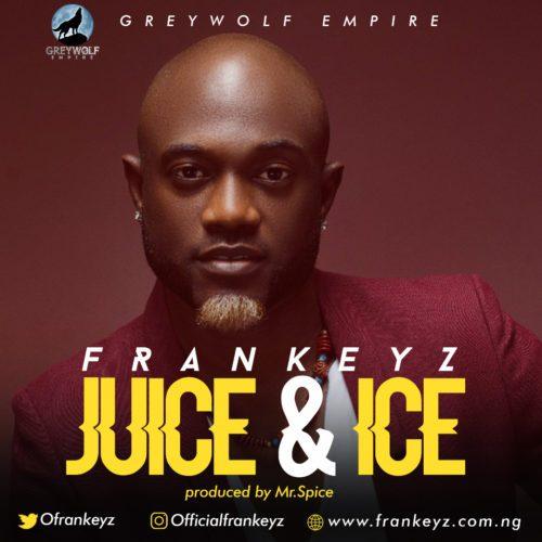 "[MUSIC]Frankeyz – ""Money"" + ""Juice & Ice"""