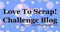 http://lovetoscrapchallengeblog.blogspot.com/