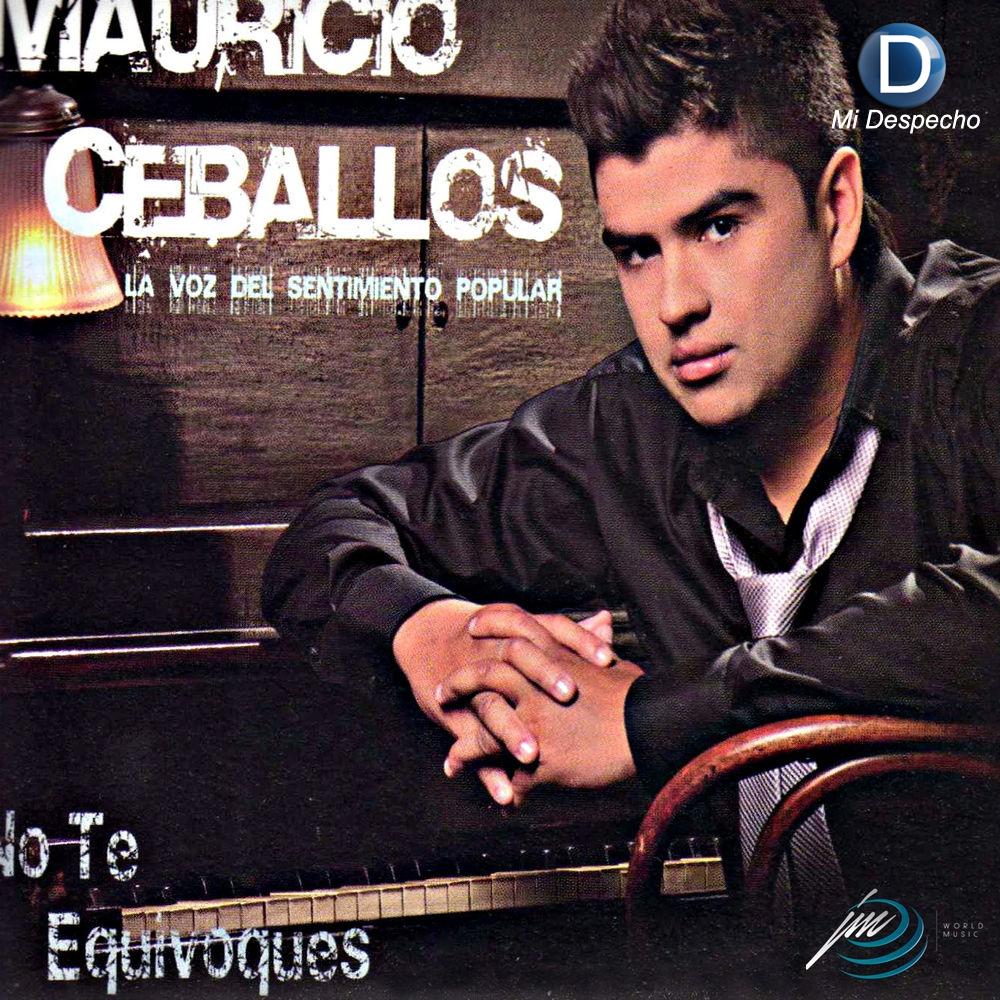 Mauricio Ceballos No Te Equivoques
