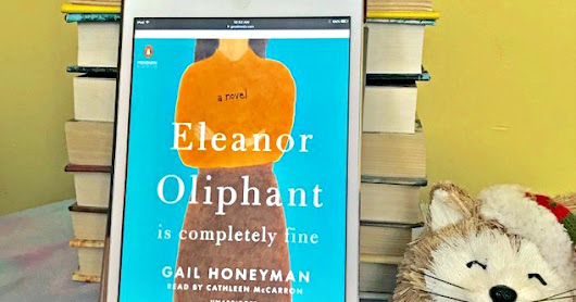 Audiobook Review: Eleanor Oliphant Is Completely Fine by Gail Honeyman