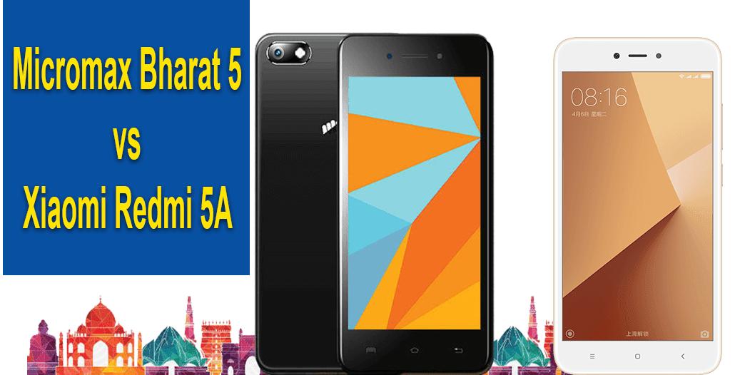 Micromax Bharat 5 vs Xiaomi Redmi 5A