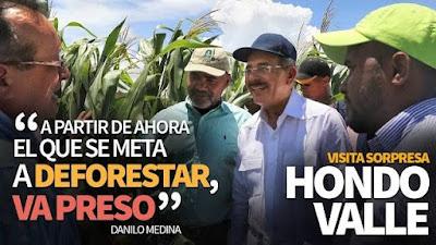 """VIDEO: Danilo en Hondo Valle: """"A partir de ahora, el que se meta a deforestar, va preso"""""""