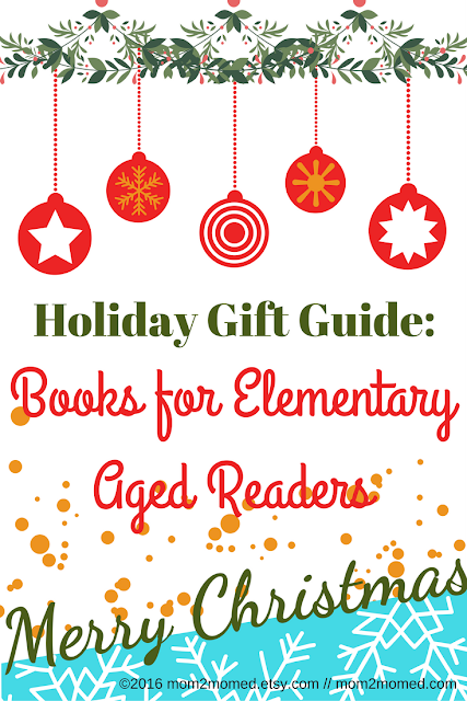 Mom2MomEd Blog: Holiday Gift Guide -- Books for Elementary Aged Readers