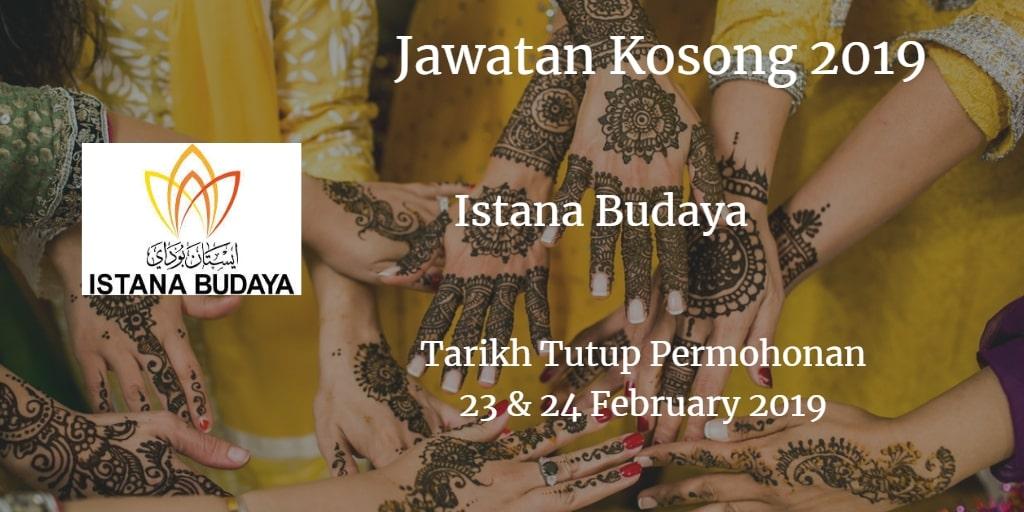 Jawatan Kosong Istana Budaya 23 & 24 February 2019