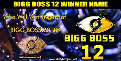 Bigg Boss 12 Winner Name: Who Will Win Bigg Boss 2018, Bigg Boss Winner 2018