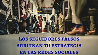 seguidores-falsos-arruinan-estrategia-en-redes-sociales